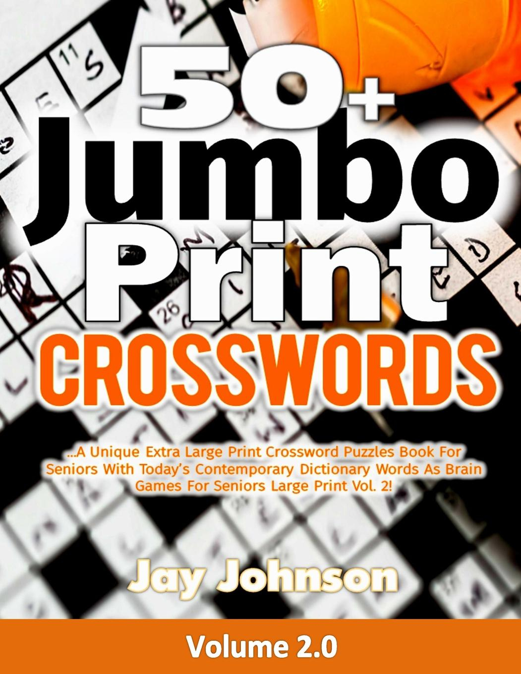50+ Jumbo Print Crosswords : A Special Extra-Large Print Crossword - Large Print Crossword Puzzle Dictionary